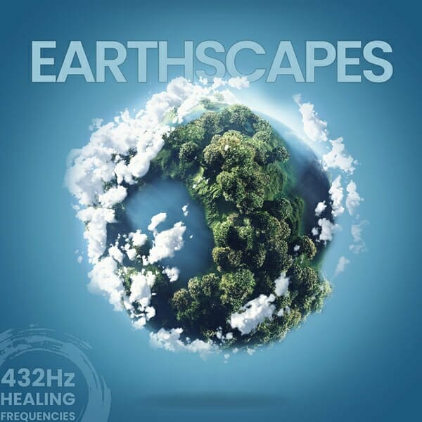 Earthscapes 432Hz Healing Frequencies